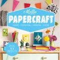 Mollie Makes: Papercraft: Origami. Scrapbooking. Cardmaking. Stamping.