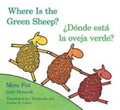 Where Is the Green Sheep? Donde Esta La Oveja Verde? (Spanish/English)