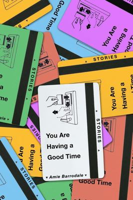 You Are Having a Good Time: Stories