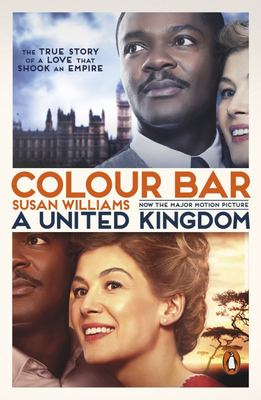 Colour Bar : The Triumph of Seretse Khama and His Nation (Film Tie-In)