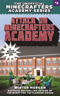 Attack on Minecrafters Academy (Unofficial Minecrafters Academy #4)