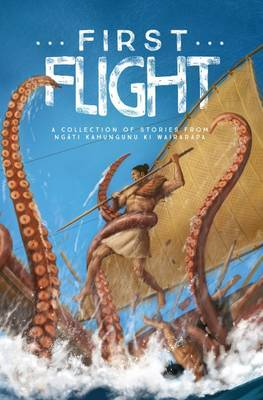 First Flight: A Collection of Stories from Ngati Kahungunu Ki Wairarapa