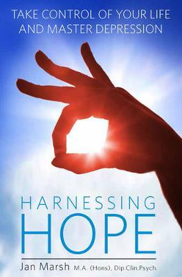 Harnessing Hope: Take control of your life and master depression