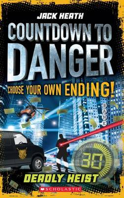 Deadly Heist (Countdown to Danger #3)