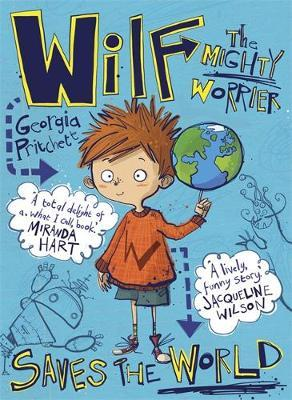 Saves the World (Wilf the Mighty Worrier #1)