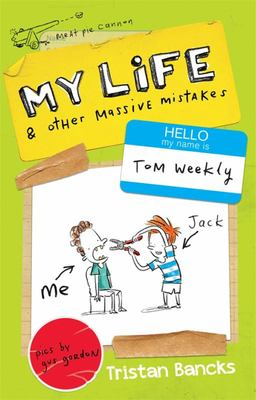 My Life and Other Massive Mistakes (Tom Weekly #3)