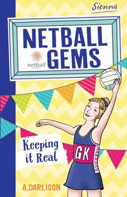 Keep it Real (Netball Gems #6)