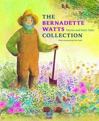 Bernadette Watts Collection: Stories and Fairy Tales