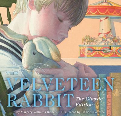 The Velveteen Rabbit: The Classic Edition (HB)