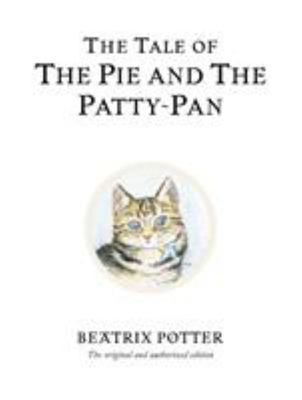 The Tale of the Pie and the Patty-Pan (Classic Edition #17)