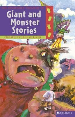 Kingfisher Treasury of Giant and Monster Stories