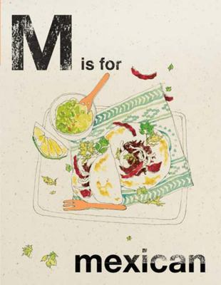 Alphabet Cooking M is for Mexican