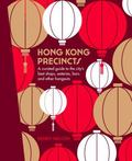 Hong Kong Precincts - A Curated Guide to the City's Best Shops, Eateries, Bars and Other Hangouts