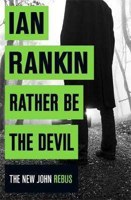 Rather be the Devil (Inspector Rebus #21)