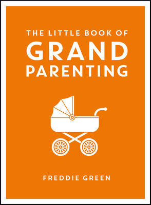 The Little Book of Grand Parenting
