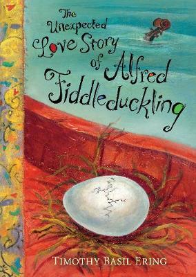 The Unexpected Love Story of Alfred Fiddleduckling (HB)