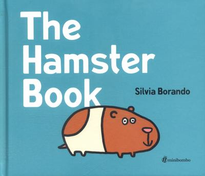 The Hamster Book: A Minibombo Book