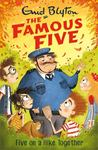 Five on a Hike Together (#10 Famous Five)