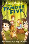 Five Have a Mystery to Solve (#20 Famous Five)