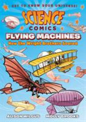 Science Comics: Flying Machines - How the Wright Brothers Soared