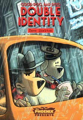 Good Dog Bad Dog: Double Identity