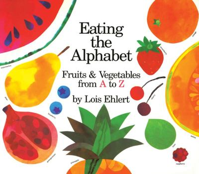 Eating the AlphabetFruits and Vegetables from A to Z
