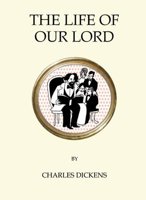The Life of Our Lord (Alma Quirky Classics)