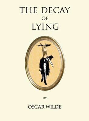 The Decay of Lying (Alma Quirky Classics)