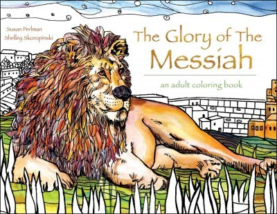 The Glory of the Messiah : Adult Coloring Book