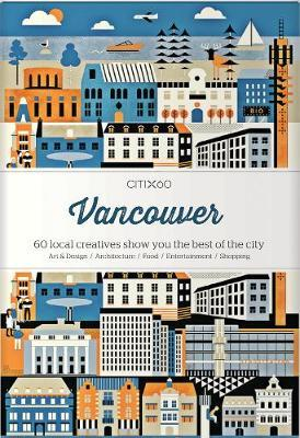 Vancouver CITIx60 Local Creatives Bring You the Best of the City: Citi X 60