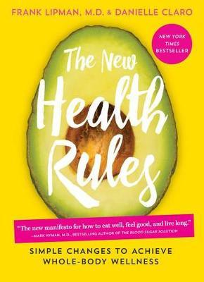 The New Health Rules Simple Changes to Achieve Whole-Body Wellness
