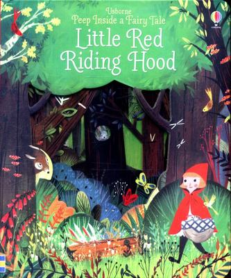 Little Red Riding Hood (Peep Inside a Fairy Tale: Lift-the-Flap)