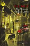 The Shape of Things to Come [SF Masterworks]
