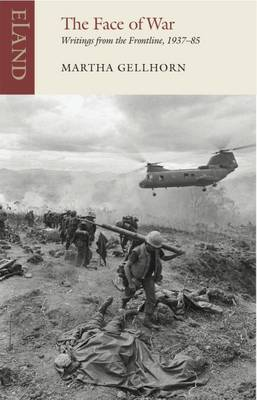 The Face of War: Writings from the Frontline, 1937-85