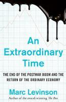An Extraordinary TimeThe End of the Postwar Boom and the Return of the Ordinary Economy