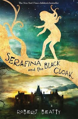 Serafina and the Black Cloak (#1)