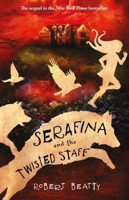 Serafina and the Twisted Staff (#2)
