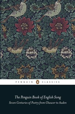 Penguin Book of English Song : Seven Centuries of Poetry from Chaucer to  Auden