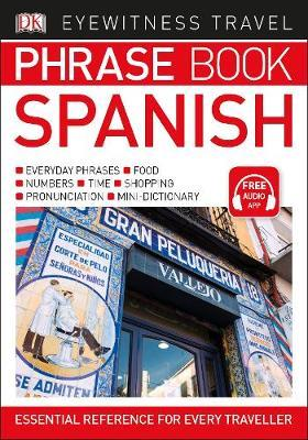 Spanish: Eyewitness Travel Phrase Book