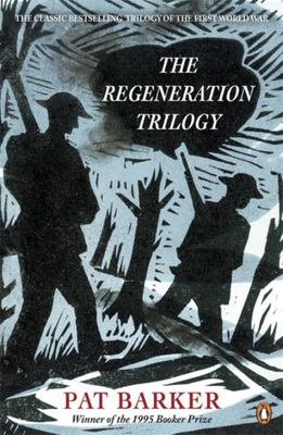 The Regeneration Trilogy: Regeneration; The Eye in the Door; The Ghost Road