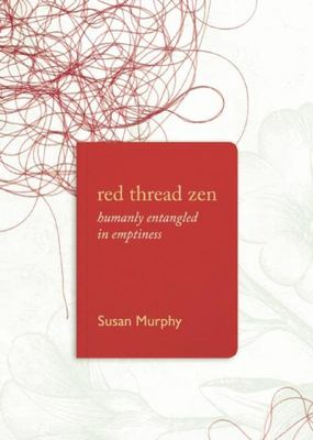 Red Thread Zen Humanly Entangled in Emptiness