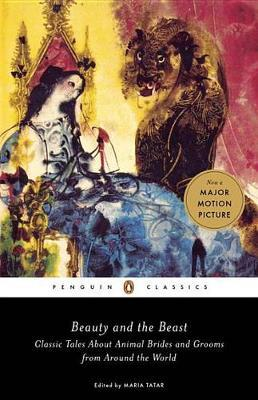 Beauty and the Beast Classic Tales about Animal Brides and Grooms from Around the World