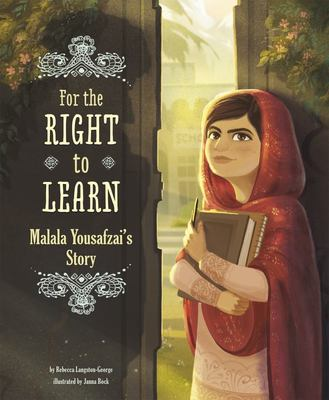 For the Right to Learn: Malala Yousafzai's Story (HB)