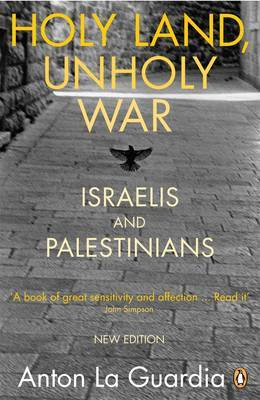 Holy Land, Unholy War : Israelis and Palestinians