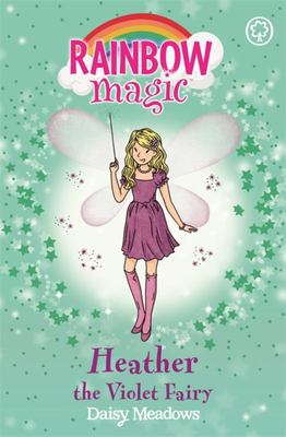 Heather the Violet Fairy (Rainbow Magic: Rainbow Fairies #7)