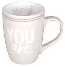 You are Enough ceramic mug 2 Peter 1:13