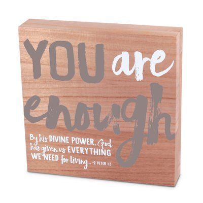 You are Enough plaque 2 Peter 1:13