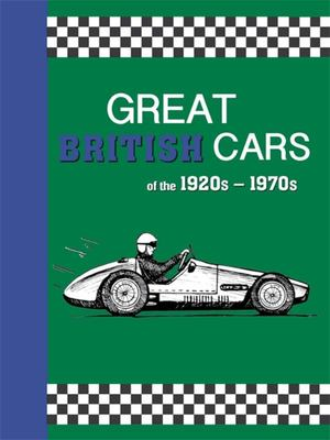 Great British Cars of the 1920s-1970s