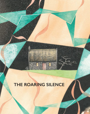 The Roaring Silence: A Compendium of Interviews, Essays, Poetry, Art and Prose About Suicide