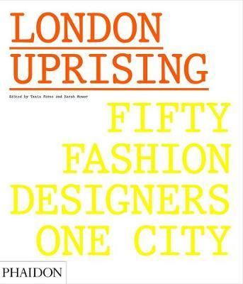 London Uprising. Fifty Fashion Designers, One City.